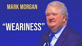 "Download Bishop Mark Morgan preaching on ""Weariness"""