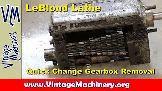 LeBlond Lathe Restoration - Part 3:  Quick Change Gearbox Removal