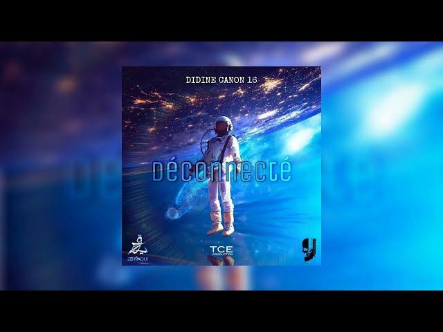 Didine Canon 16 - Déconnecté (Official Music Audio)
