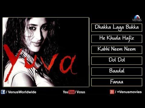 Yuva Audio Jukebox | Ajay Devgan, Kareena Kapoor, Abhishek Bachchan, Vivek Oberoi |
