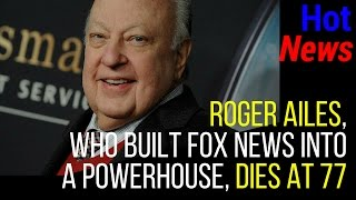 roger ailes cause of death| how did roger ailes die| who is roger ailes|