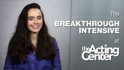 The Breakthrough Intensive at The Acting Center - Freya Tingley - It revived my joy for acting