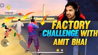 Only Factory Challenge With Amit Bhai- Trying To Get Booyah On Factory Roof- Garena Free Fire