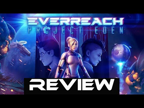 Everreach Project Eden - Quick Review