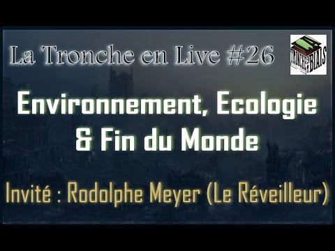 Environnement, économie & Fin du monde - Tronche en Live #26 (le réveilleur)