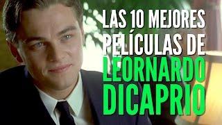 Las 10 mejores películas de Leonardo DiCaprio