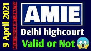 AMIE DELHI HIGH COURT LATEST UPDATES | valid_amie | amie valid or not latest news | Amie_status #iei