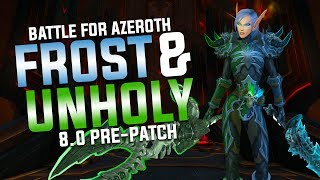 Frost & Unholy Death Knight BFA 8.0.1 Pre-Patch Guide