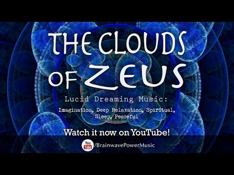 "Lucid Dreaming Music: ""The Clouds of Zeus"" - Imagination, Deep Relaxation, Spiritual, Sleep, Peace"