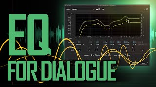 EQ for Dialogue Audio: Make Your Voice Sound Better with an Equalizer
