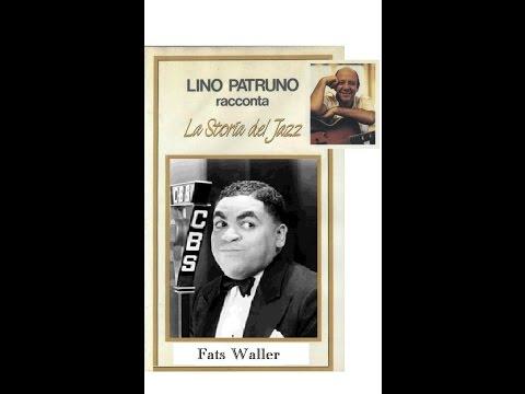 Lino Patruno racconta: La storia del Jazz – Fats Waller