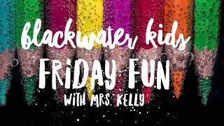 Friday Fun with Mrs. Kelly!