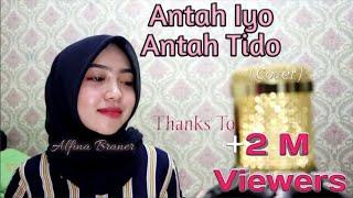 Download lagu ANTAH IYO ANTAH TIDO - ALFINA BRANER  #Dendang | Cipt: Alkawi
