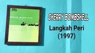 CHERRY BOMBSHELL - LANGKAH PERI (CD Quality) 1997