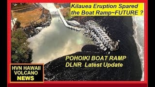 HAWAII Kilauea Eruption Spared Boat Ramp DLNR Update (9/19/2018)