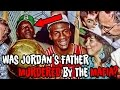 Was Michael Jordan's Father Murdered By The Mafia Due To His Gambling?