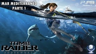 Tomb Raider Underworld (Gameplay en Español, Ps3) Mar Mediterraneo Parte 1
