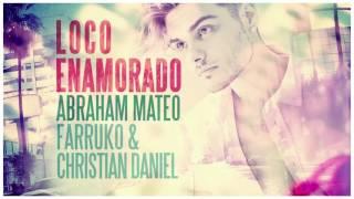 Abraham Mateo Ft Farruko, Cristian Daniel - Loco Enamorado ( Audio Oficial)