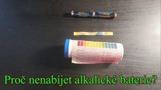 Proč nenabíjet alkalické baterie ? Riziko vytečení KOH
