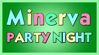 Minerva PARTY NIGHT - Join our Discord, link below! 8/17/2019