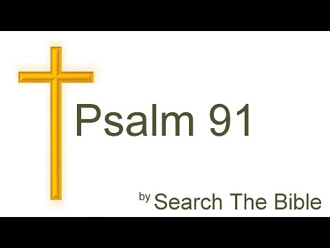 Psalm 91 with Commentary - NIV, ESV and KJV Versions