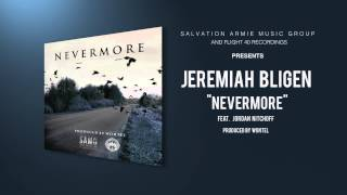 Jeremiah Bligen - Nevermore. ft. Jordan Nitchoff (Produced by Wontel) [Official Audio]