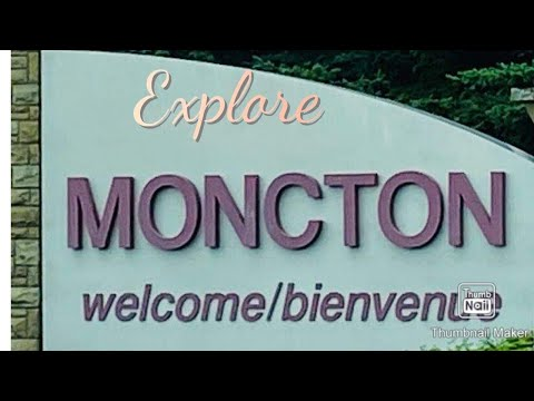 MONCTON NEW BRUNSWICK THE PLACE IN CANADA YOU MUST VISIT