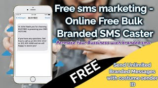 Free sms marketing - Online Free Bulk SMS Branded SMS Caster