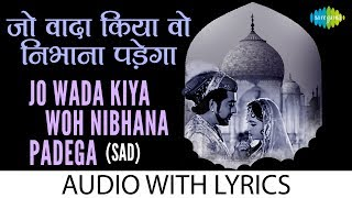 Jo Wada Kiya Woh Nibhana Padega -Sad with Lyrics | जो वडा किया वह निभाना के बोल | Mohd Rafi , Lata M