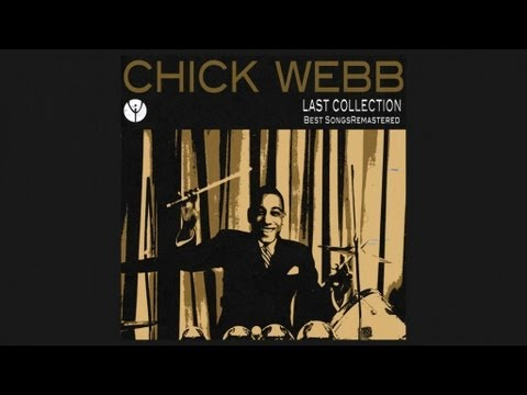 Chick Webb and His Orchestra - When I Get Low I Get High(1936)