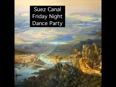 Suez Canal Friday Night BlockParty (lol) -  Party Mix