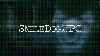 \SmileDog.jpg\ Creepypasta