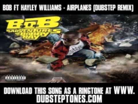 Bob Ft Hayley Williams - Airplanes (Dubstep Remix) [ New Video + Lyrics + Download ]