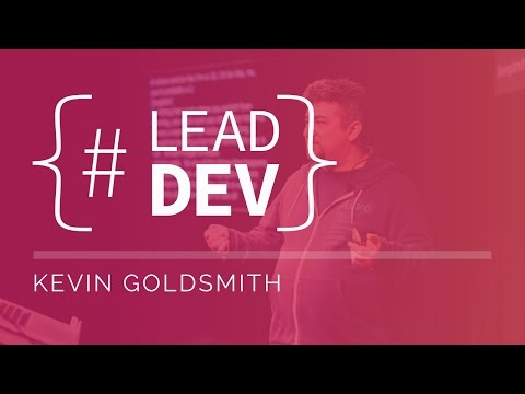 Kevin Goldsmith at The Lead Developer New York 2017