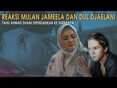 Reaksi Mulan Jameela dan Dul Jaelani Tahu Ahmad Dhani Dipindah Mp3