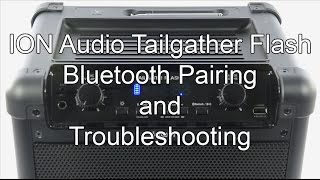 ION Audio Tailgater Flash - Bluetooth Pairing and Troubleshooting