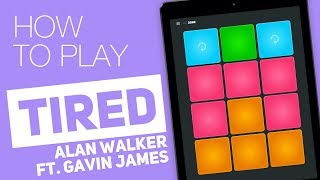 How to play: TIRED (Alan Walker ft. Gavin James) - SUPER PADS - Done Kit
