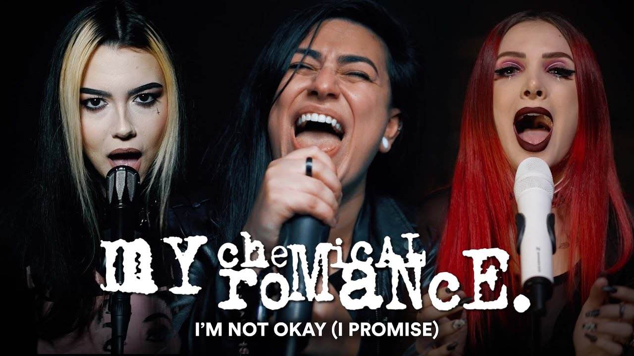 Download MY CHEMICAL ROMANCE – I'm Not Okay (I Promise) [Cover by Lauren Babic, @Halocene & @Violet Orlandi]