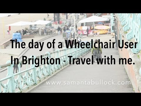 The Day of a Wheelchair User in Brighton - Travel with me