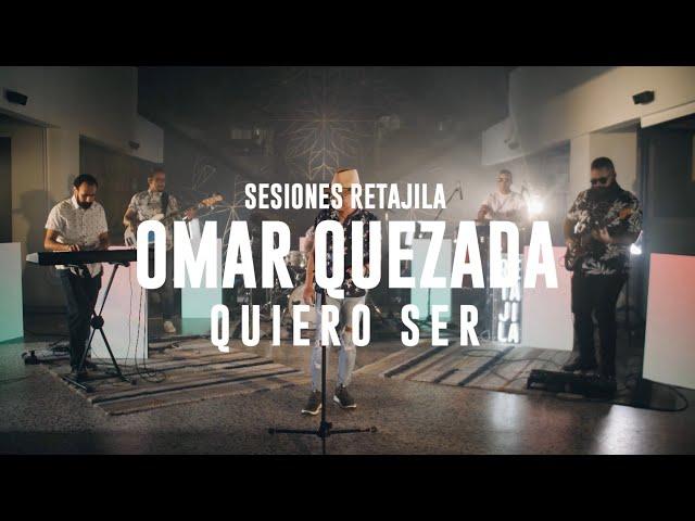 Sesiones Retajila, Segunda Temporada: Omar Quezada - Quiero Ser (16/37)