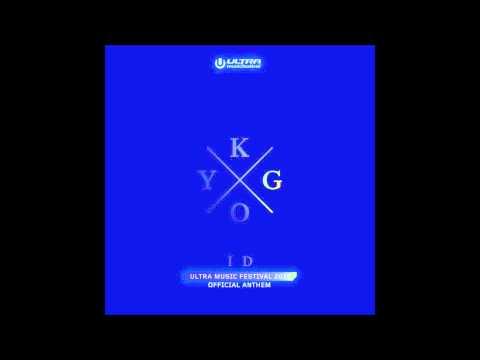 Kygo - ID  Ultra  Festival Anthem 2015 - HQ