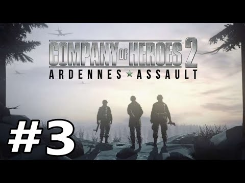 "Company of Heroes 2 -Ardennes Assault Part 3 ""Relief"""