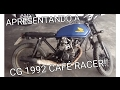 APRESENTANDO MINHA CG 1992 CAFE RACER/BRATSTYLE----- ESGANA GATO RACING CLUB