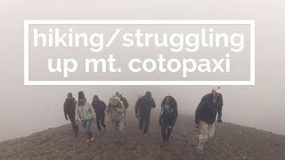 Hiking Up A 17,000 ft. Volcano [Cotopaxi Volcano, Ecuador]