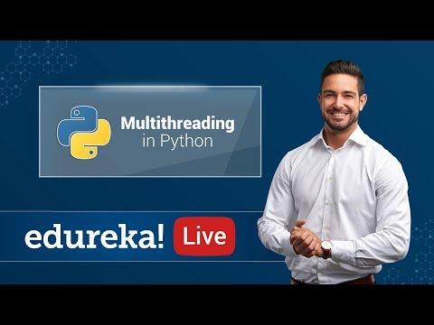 Multithreading In Python | Python Multithreading Tutorial | Python Tutorial For Beginners | Edureka thumbnail
