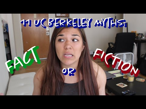 11 UC BERKELEY MYTHS: FACT OR FICTION