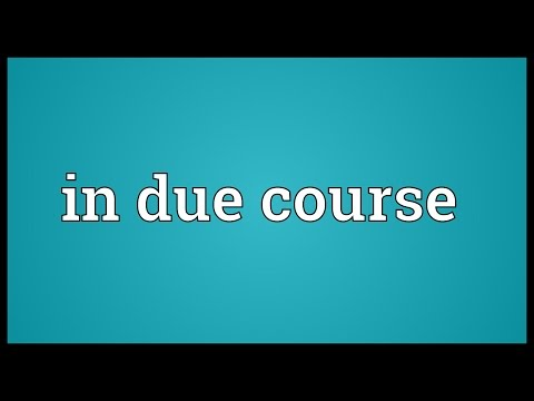 In due course Meaning