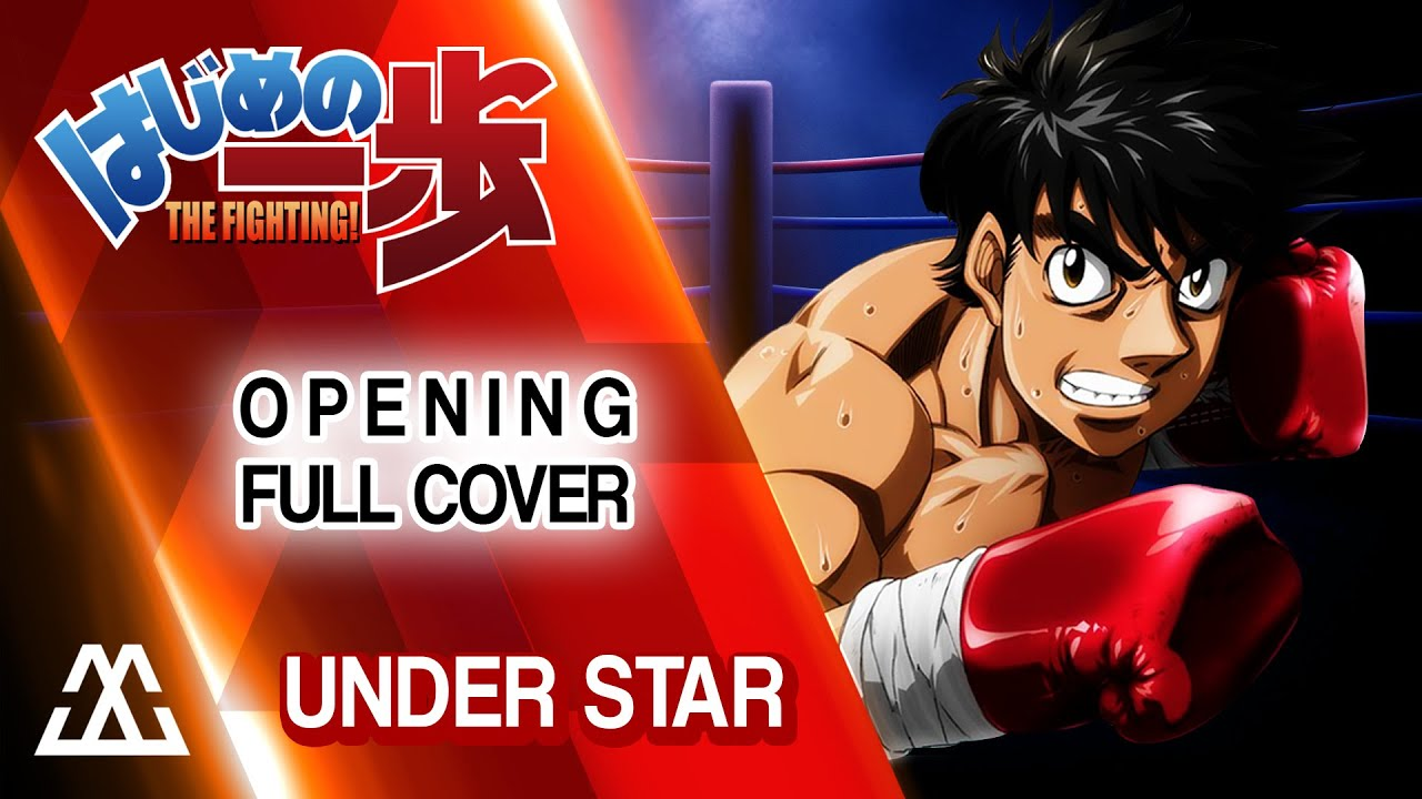 Hajime no Ippo Opening Full - Under Star (Cover)