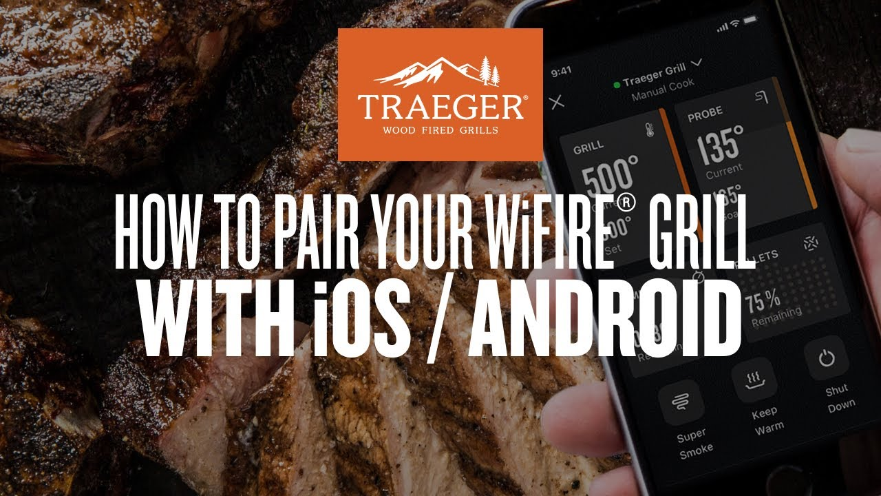 How to Pair Your WiFIRE® Grill with iOS / Android | Traeger Grills