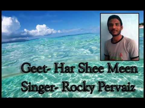 MASIH GEET HAR SHEEH MEE, MUJ KO, BY ROCKY PERVAIZ